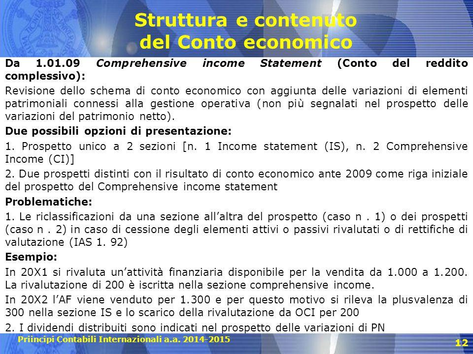 Priincipi Contabili Internazionali a.a. 2014-2015 Struttura e contenuto del Conto economico Da 1.01.09 Comprehensive income Statement (Conto del reddi