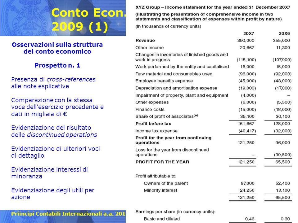 Priincipi Contabili Internazionali a.a. 2014-2015 Conto Econ. 2009 (1) 13 Osservazioni sulla struttura del conto economico Prospetto n. 1 Presenza di