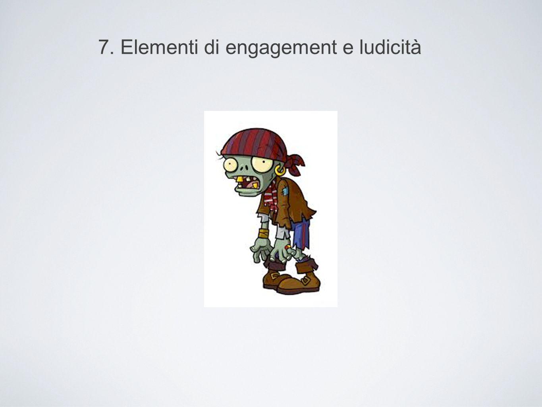 7. Elementi di engagement e ludicità