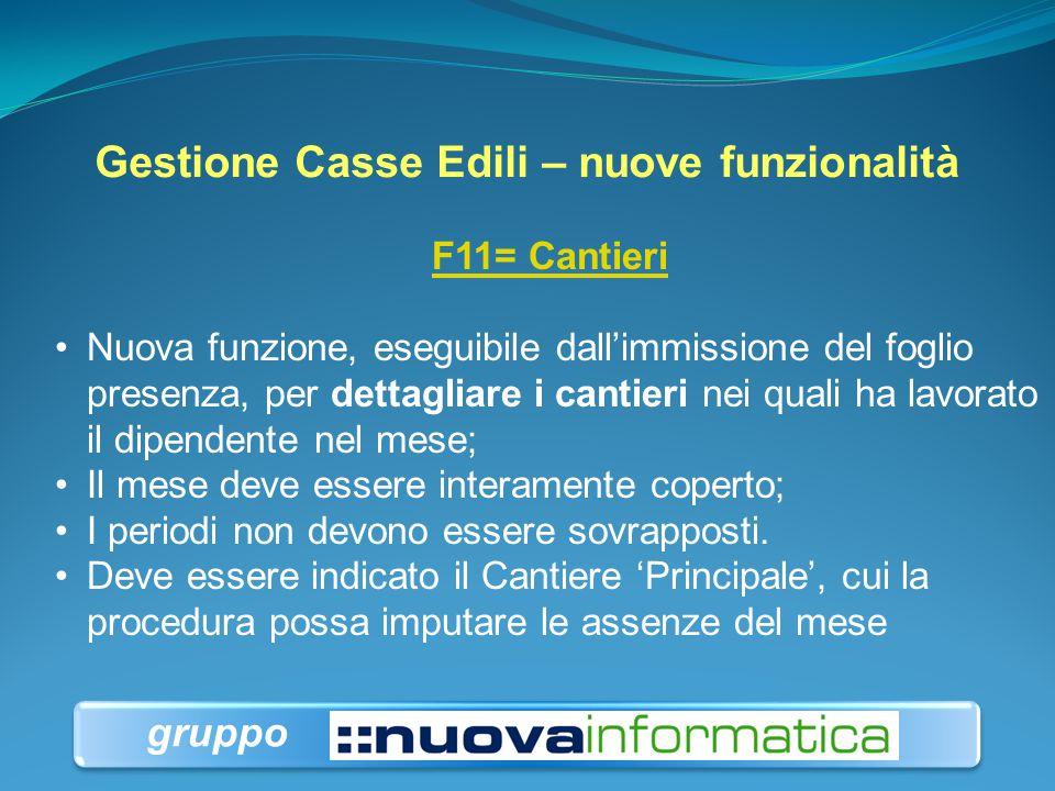 Gestione Casse Edili – nuove funzionalità F11= Cantieri Nuova funzione, eseguibile dall'immissione del foglio presenza, per dettagliare i cantieri nei