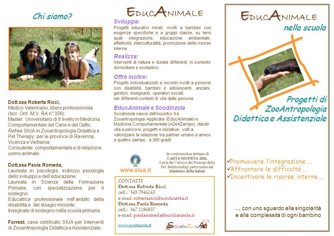 Chi siamo? Promuovere l'integrazione … Affrontare le difficoltà … Incentivare le risorse interne … Progetti di ZooAntropologia Progetti di ZooAntropol