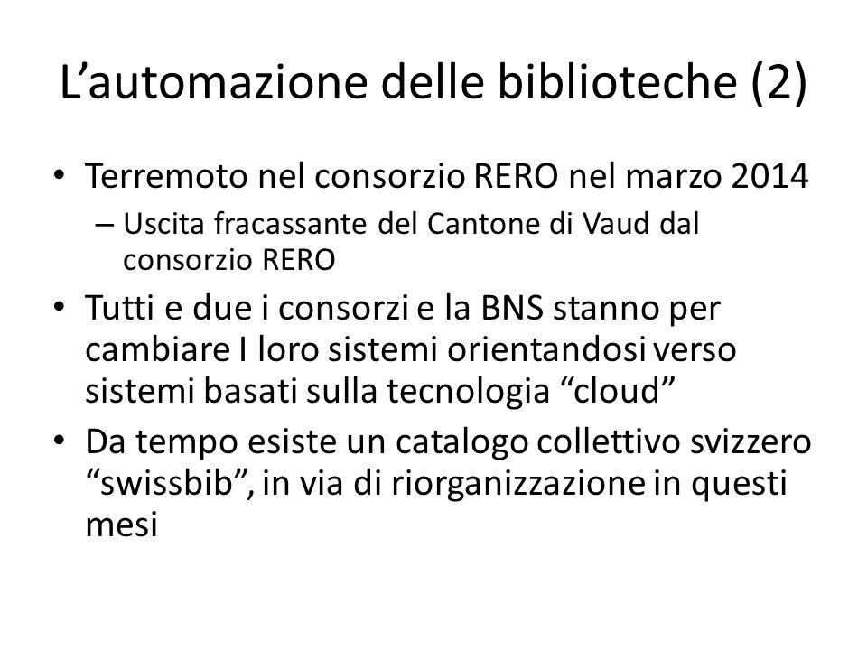 L'automazione delle biblioteche (2) Terremoto nel consorzio RERO nel marzo 2014 – Uscita fracassante del Cantone di Vaud dal consorzio RERO Tutti e du
