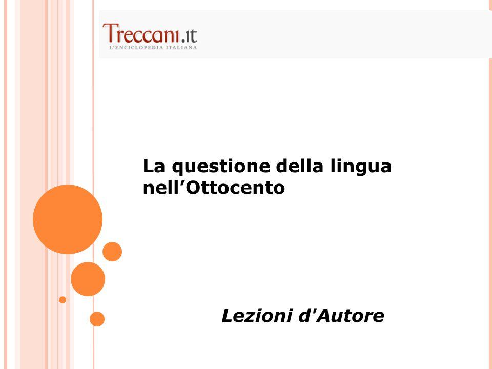 La questione della lingua nell'Ottocento Lezioni d Autore
