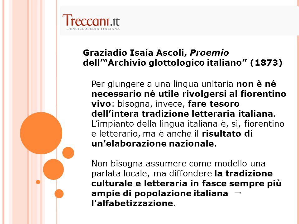 Per giungere a una lingua unitaria non è né necessario né utile rivolgersi al fiorentino vivo: bisogna, invece, fare tesoro dell'intera tradizione letteraria italiana.