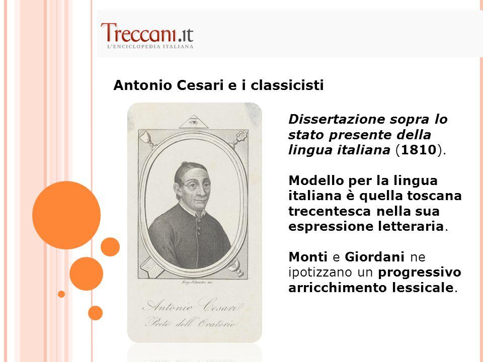 Dissertazione sopra lo stato presente della lingua italiana (1810). Modello per la lingua italiana è quella toscana trecentesca nella sua espressione