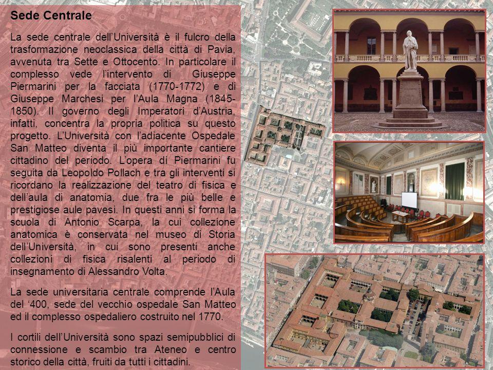 Sede Centrale La sede centrale dell'Università è il fulcro della trasformazione neoclassica della città di Pavia, avvenuta tra Sette e Ottocento. In p