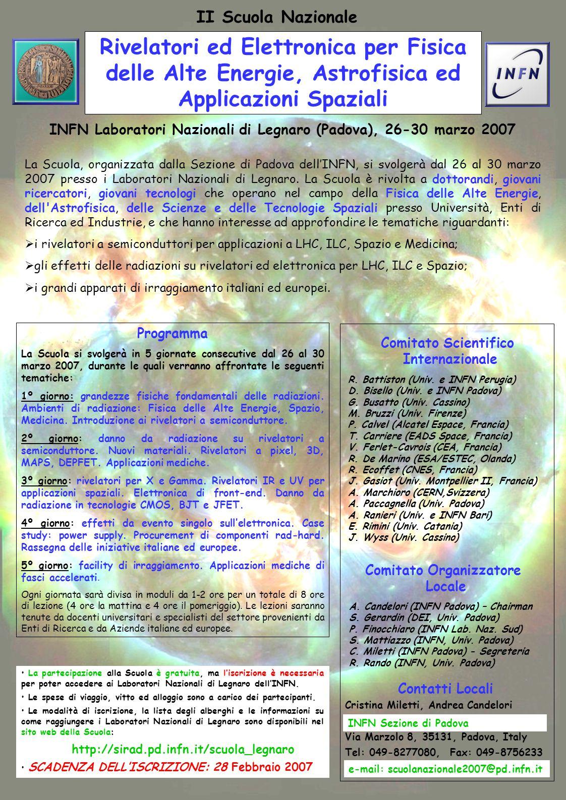 Rivelatori ed Elettronica per Fisica delle Alte Energie, Astrofisica ed Applicazioni Spaziali II Scuola Nazionale INFN Laboratori Nazionali di Legnaro