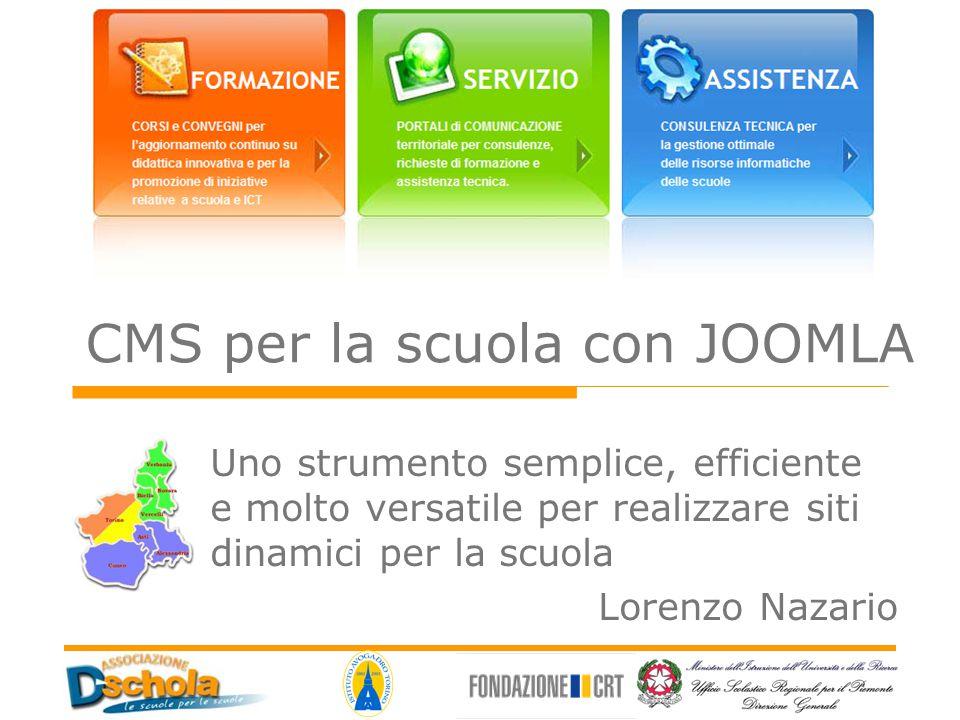 CMS per la scuola con JOOMLA Uno strumento semplice, efficiente e molto versatile per realizzare siti dinamici per la scuola Lorenzo Nazario