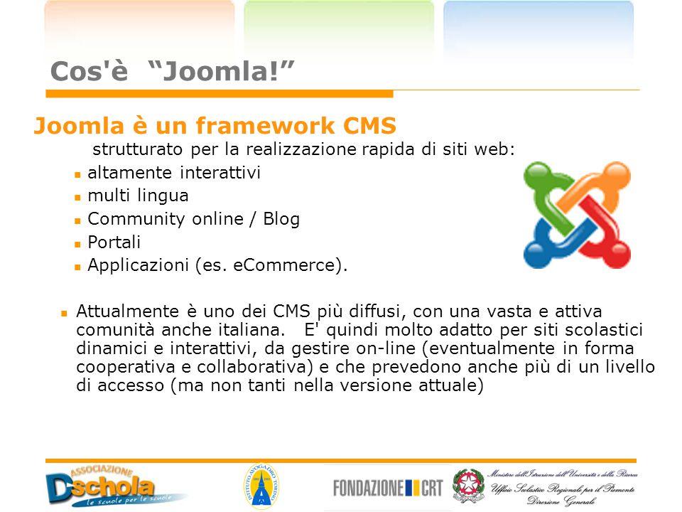 """Cos'è """"Joomla!"""" Joomla è un framework CMS strutturato per la realizzazione rapida di siti web: altamente interattivi multi lingua Community online / B"""