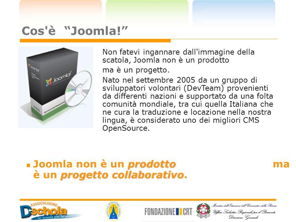"""Cos'è """"Joomla!"""" prodotto progetto collaborativo Joomla non è un prodotto ma è un progetto collaborativo. Non fatevi ingannare dall'immagine della scat"""