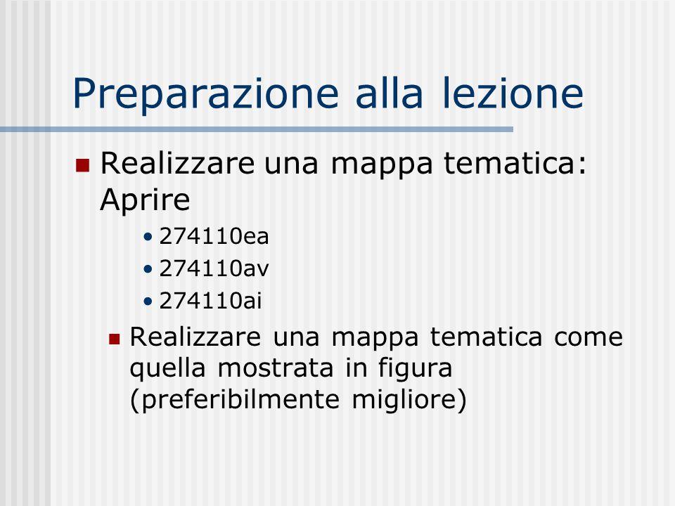 Preparazione alla lezione Realizzare una mappa tematica: Aprire 274110ea 274110av 274110ai Realizzare una mappa tematica come quella mostrata in figur