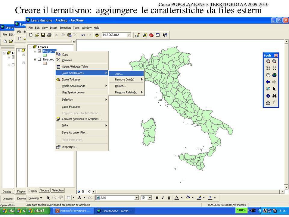 Creare il tematismo: aggiungere le caratteristiche da files esterni Corso POPOLAZIONE E TERRITORIO AA 2009-2010