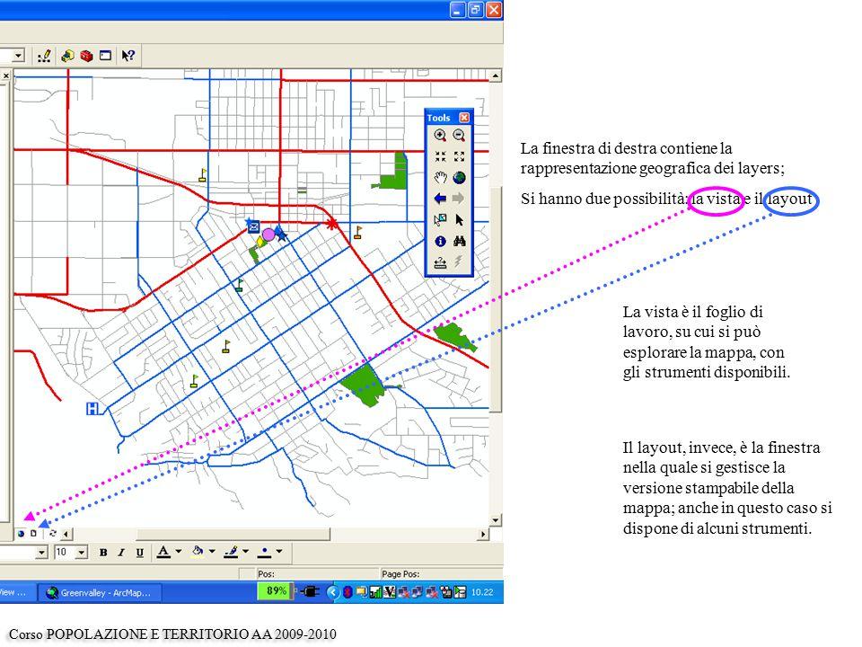La finestra di destra contiene la rappresentazione geografica dei layers; Si hanno due possibilità: la vista e il layout Il layout, invece, è la finestra nella quale si gestisce la versione stampabile della mappa; anche in questo caso si dispone di alcuni strumenti.
