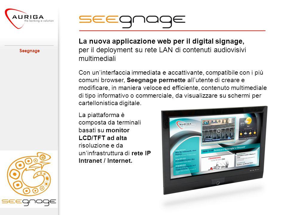 La nuova applicazione web per il digital signage, per il deployment su rete LAN di contenuti audiovisivi multimediali Seegnage Con un'interfaccia imme