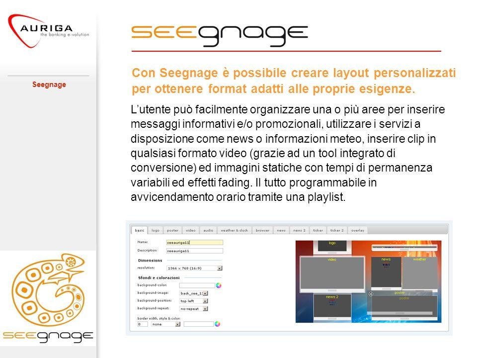 Seegnage L'utente può facilmente organizzare una o più aree per inserire messaggi informativi e/o promozionali, utilizzare i servizi a disposizione co