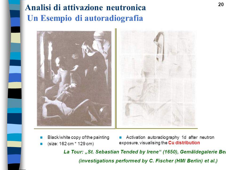 """20 Analisi di attivazione neutronica Un Esempio di autoradiografia La Tour: """"St. Sebastian Tended by Irene"""" (1650), Gemäldegalerie Berlin (investigati"""