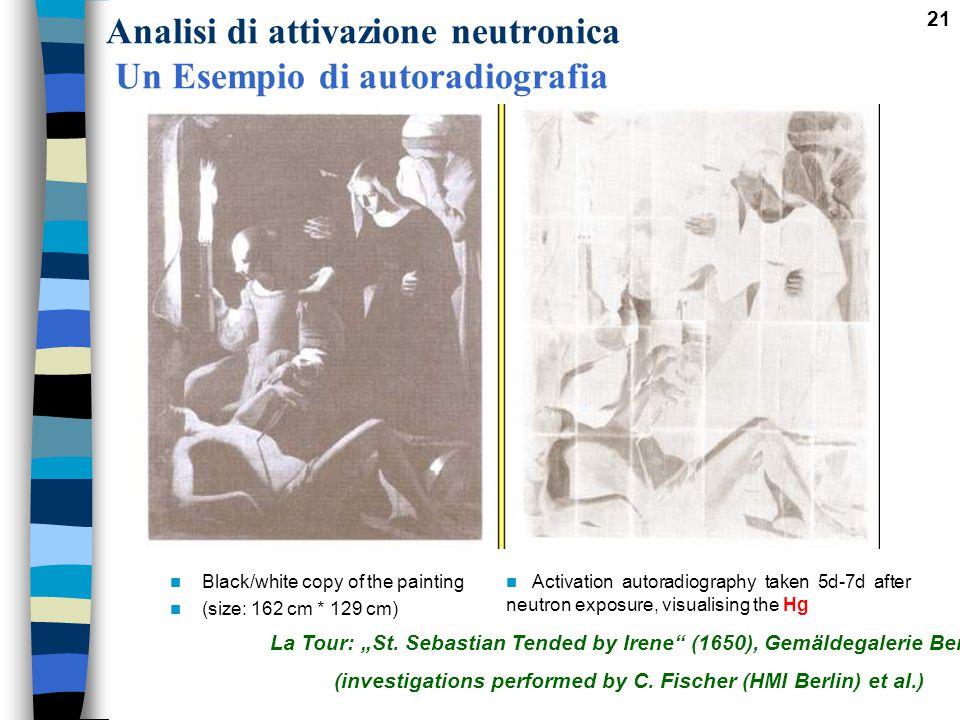 """21 Analisi di attivazione neutronica Un Esempio di autoradiografia La Tour: """"St. Sebastian Tended by Irene"""" (1650), Gemäldegalerie Berlin (investigati"""