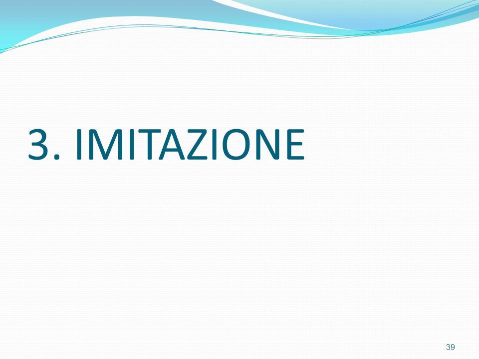 3. IMITAZIONE 39