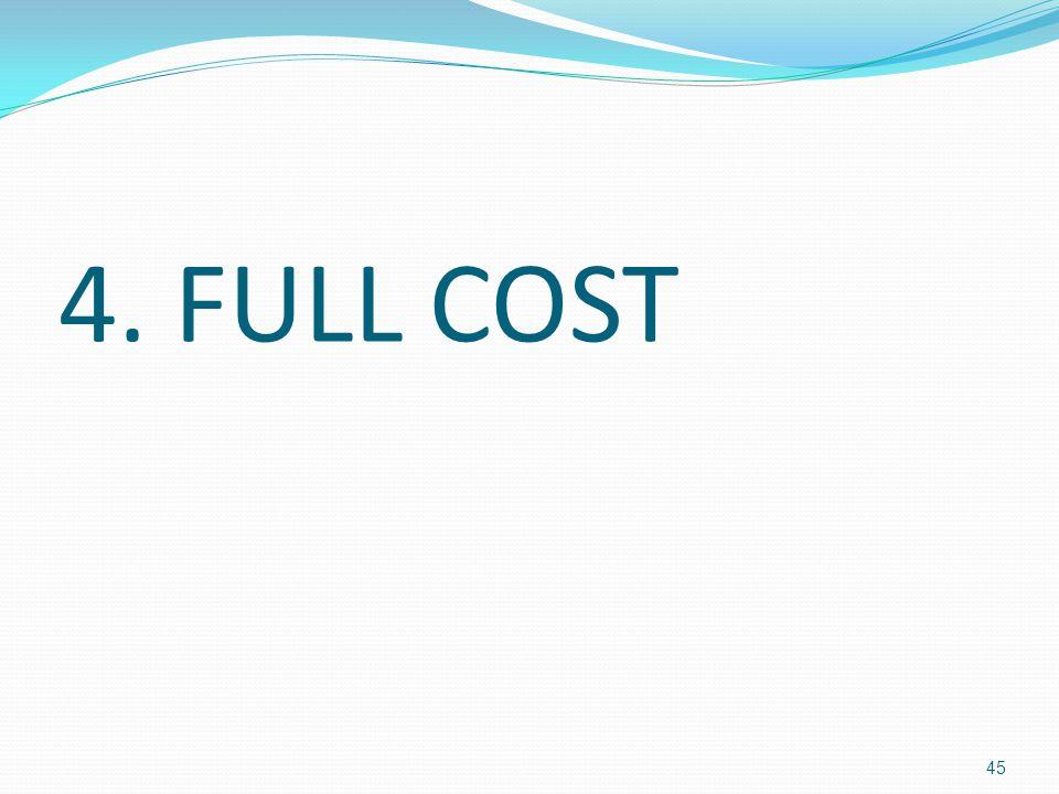 4. FULL COST 45