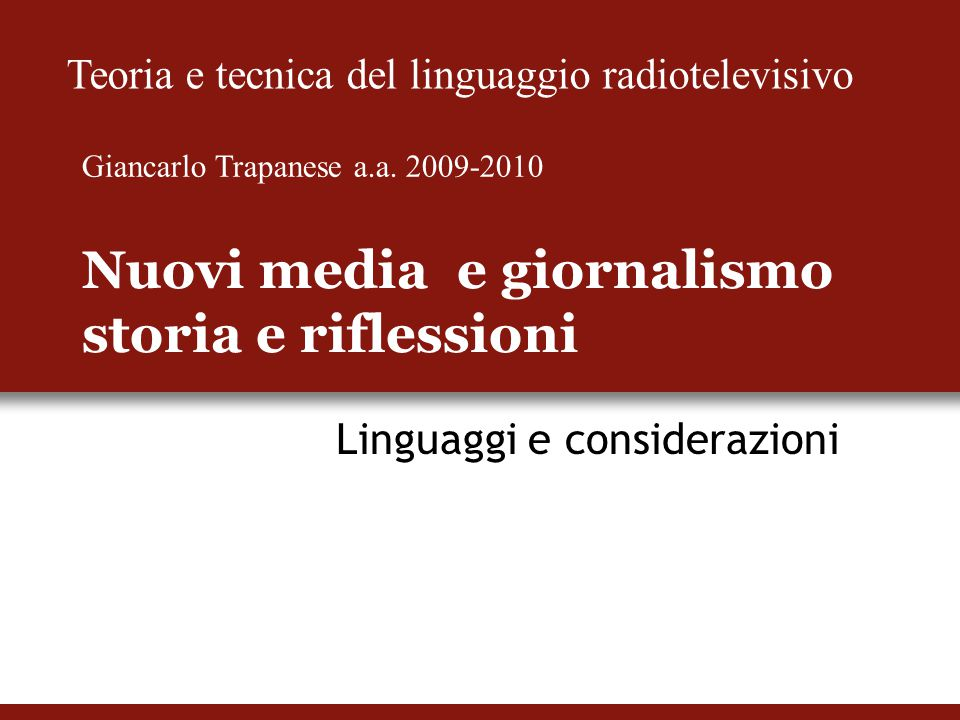 Settori del giornalismo online Grandi editori online Giornalisti/blogger Aggregatori online Voce ai cittadini (citizen journalism)