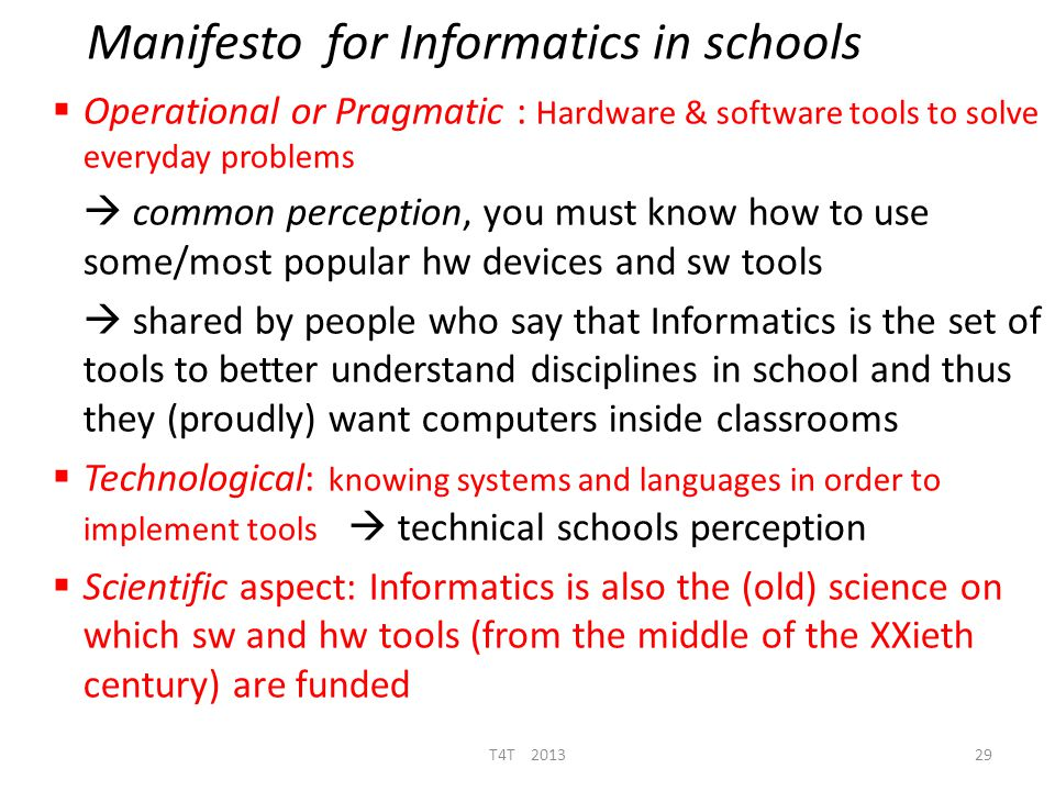 Manifesto for Informatics in schools  Operational or Pragmatic : Hardware & software tools to solve everyday problems  common perception, you must k