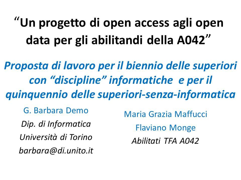 """"""" Un progetto di open access agli open data per gli abilitandi della A042 """" G. Barbara Demo Dip. di Informatica Università di Torino barbara@di.unito."""