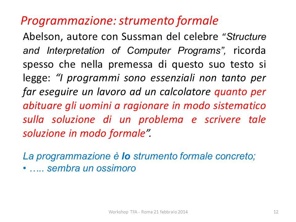 """Abelson, autore con Sussman del celebre """" Structure and Interpretation of Computer Programs"""", ricorda spesso che nella premessa di questo suo testo si"""