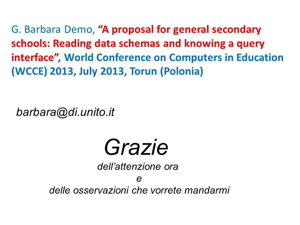 "G. Barbara Demo, ""A proposal for general secondary schools: Reading data schemas and knowing a query interface"", World Conference on Computers in Educ"