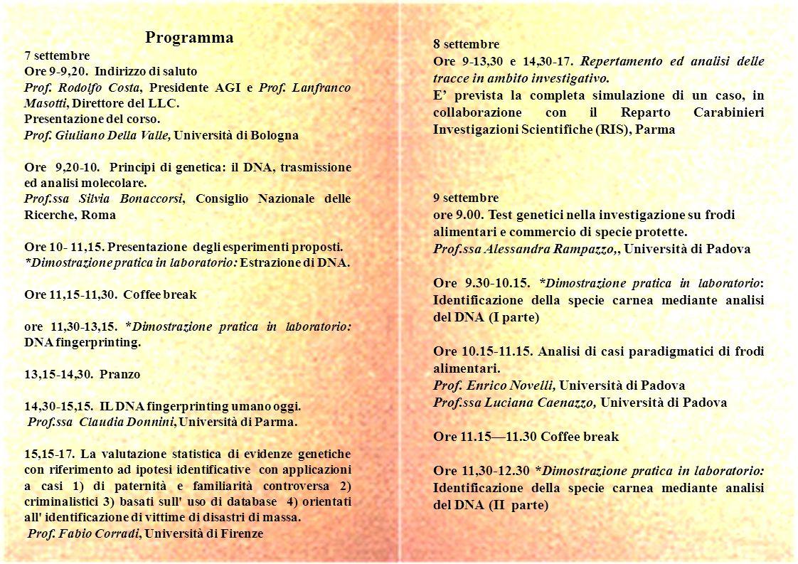 Programma 7 settembre Ore 9-9,20. Indirizzo di saluto Prof. Rodolfo Costa, Presidente AGI e Prof. Lanfranco Masotti, Direttore del LLC. Presentazione