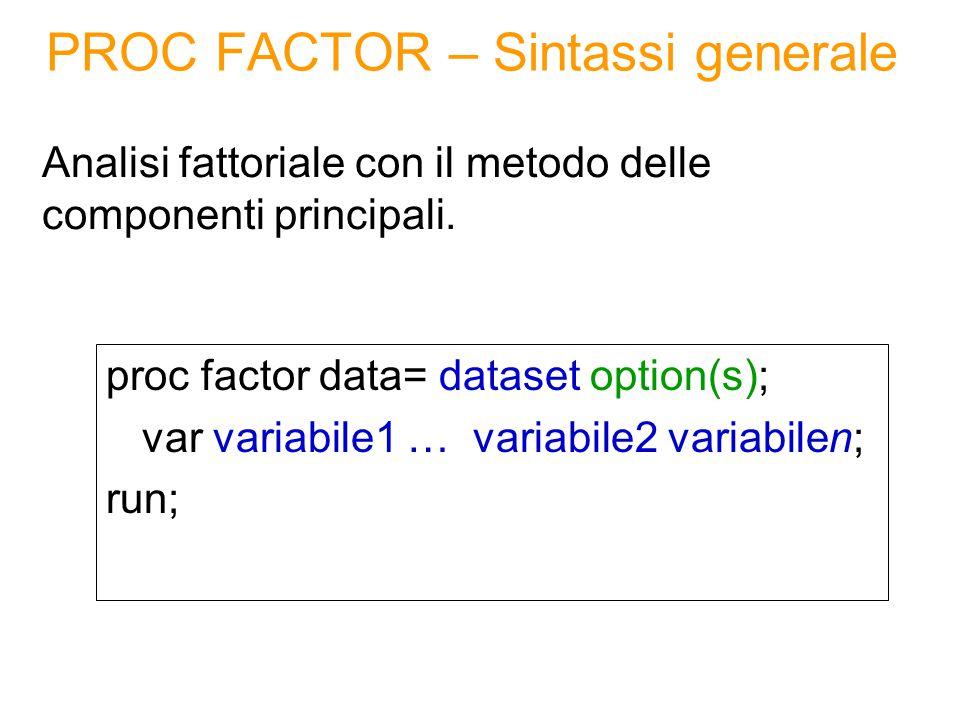Metodi di rotazione La rotazione opera sulla matrice dei loadings.