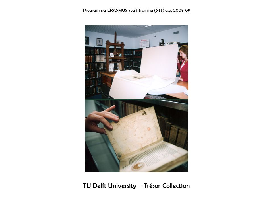 Programma ERASMUS Staff Training (STT) a.a. 2008-09 TU Delft University - Trésor Collection