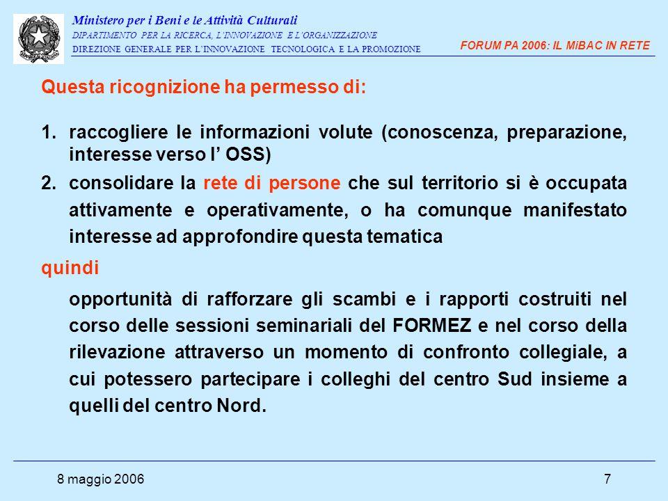 Ministero per i Beni e le Attività Culturali DIPARTIMENTO PER LA RICERCA, L'INNOVAZIONE E L'ORGANIZZAZIONE DIREZIONE GENERALE PER L'INNOVAZIONE TECNOLOGICA E LA PROMOZIONE FORUM PA 2006: IL MiBAC IN RETE 8 maggio 20068 Obiettivo : 1.