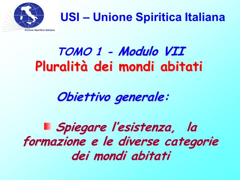 USI – Unione Spiritica Italiana Modulo – VII Fluido cosmico universale Cap.