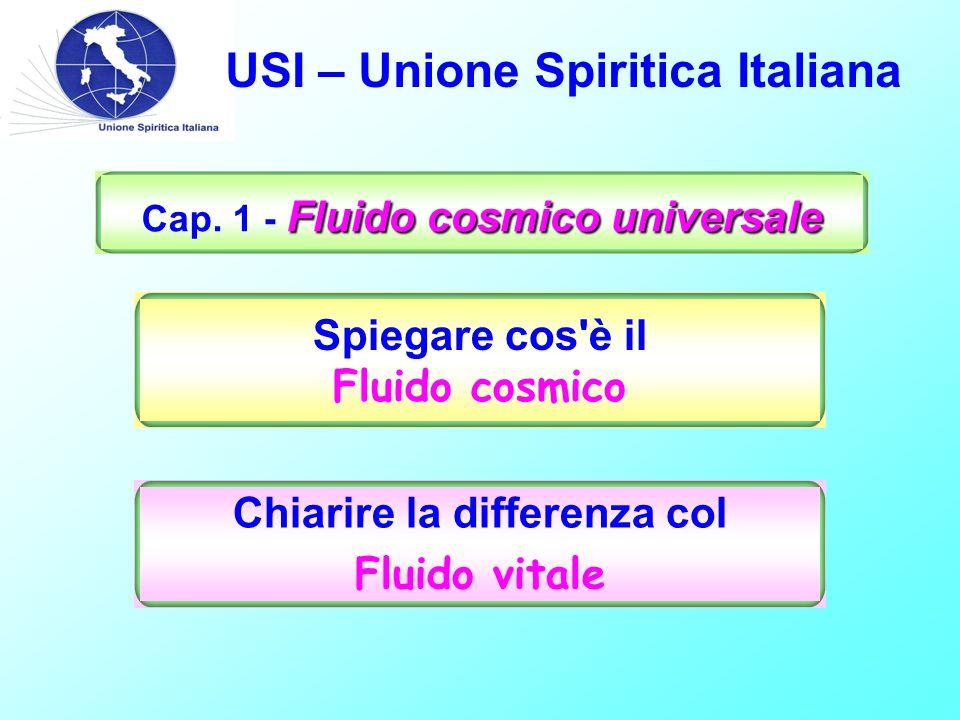 USI – Unione Spiritica Italiana Fluido cosmico universale Cap.