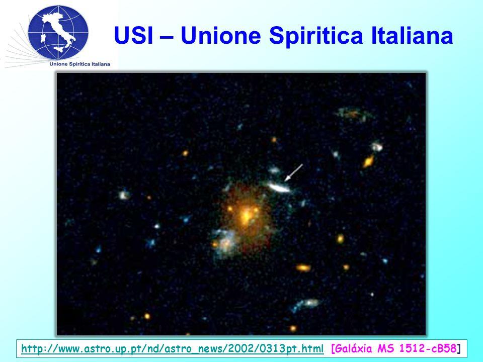 USI – Unione Spiritica Italiana http://www.astro.up.pt/nd/astro_news/2002/0313pt.htmlhttp://www.astro.up.pt/nd/astro_news/2002/0313pt.html [Galáxia MS 1512-cB58]