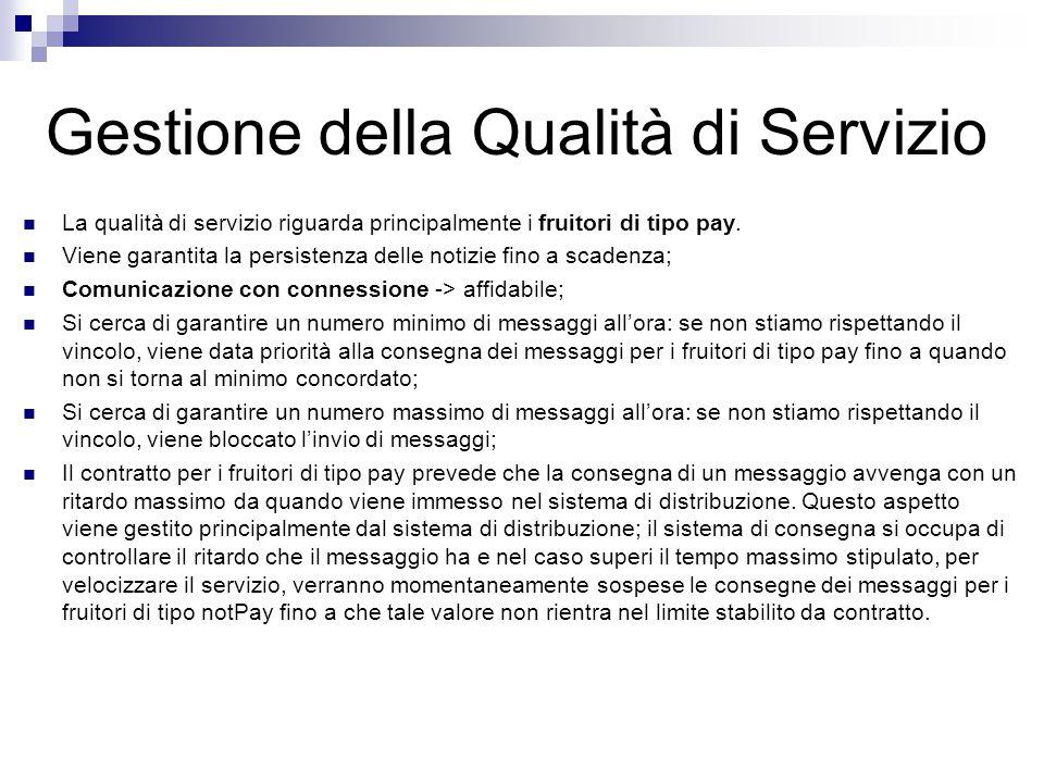 Gestione della Qualità di Servizio La qualità di servizio riguarda principalmente i fruitori di tipo pay.