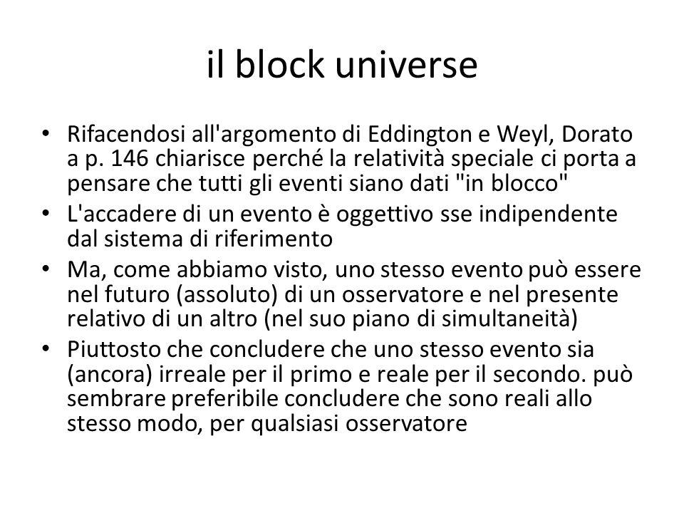 il block universe Rifacendosi all argomento di Eddington e Weyl, Dorato a p.
