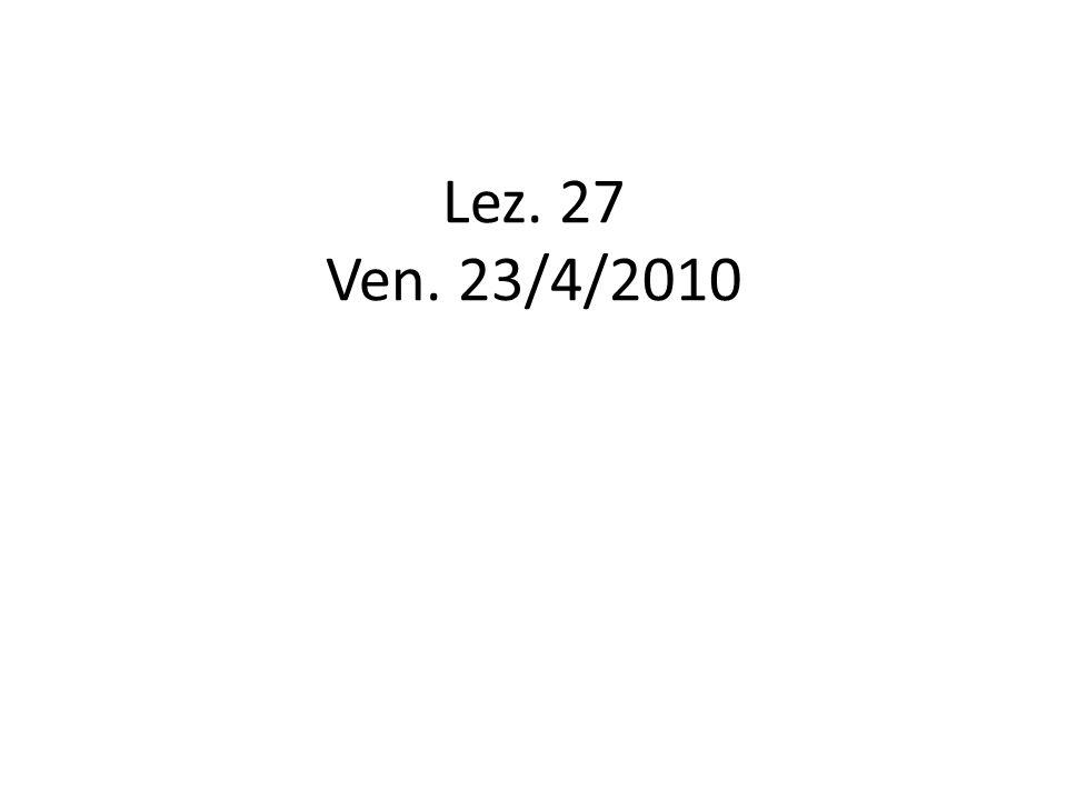 Lez. 27 Ven. 23/4/2010