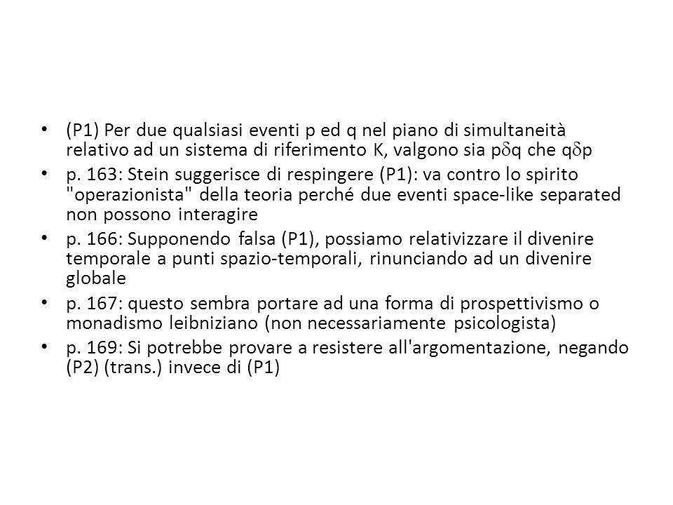 (P1) Per due qualsiasi eventi p ed q nel piano di simultaneità relativo ad un sistema di riferimento K, valgono sia p  q che q  p p.
