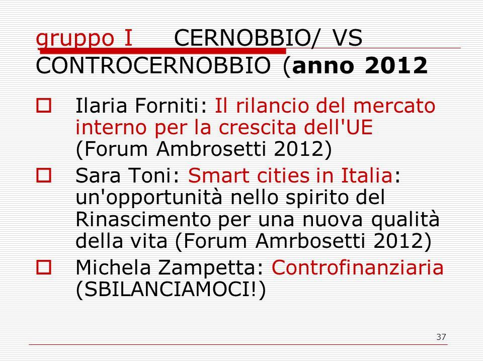 37 gruppo I CERNOBBIO/ VS CONTROCERNOBBIO (anno 2012  Ilaria Forniti: Il rilancio del mercato interno per la crescita dell'UE (Forum Ambrosetti 2012)