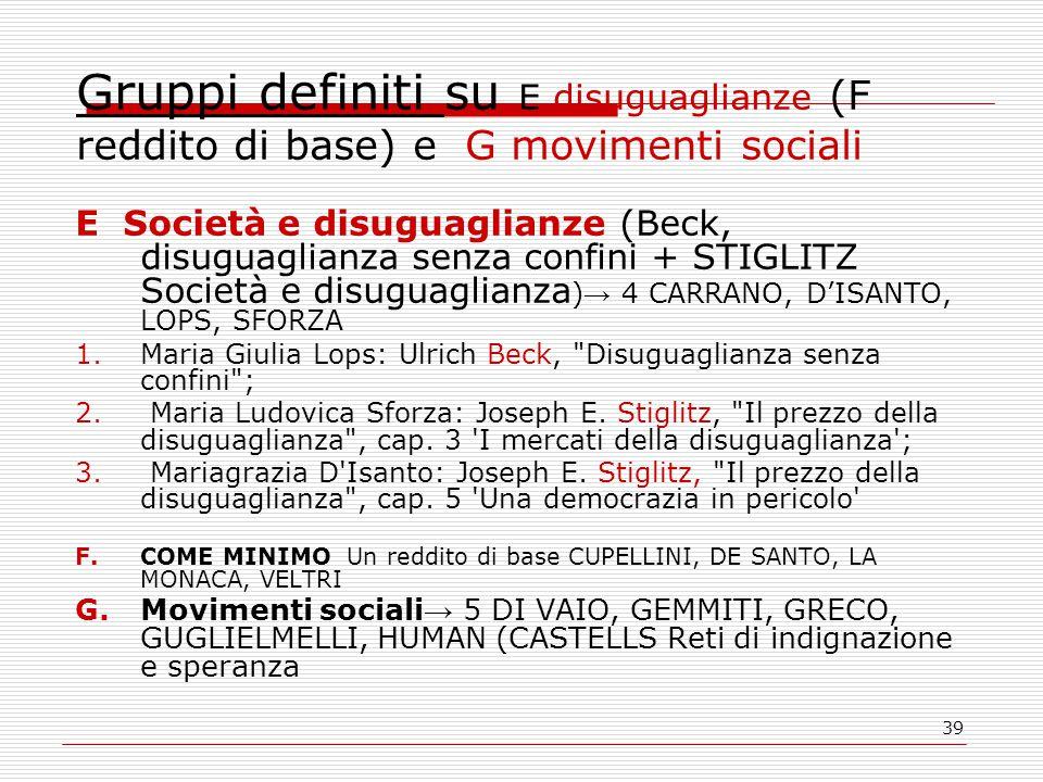 39 Gruppi definiti su E disuguaglianze (F reddito di base) e G movimenti sociali E Società e disuguaglianze (Beck, disuguaglianza senza confini + STIG