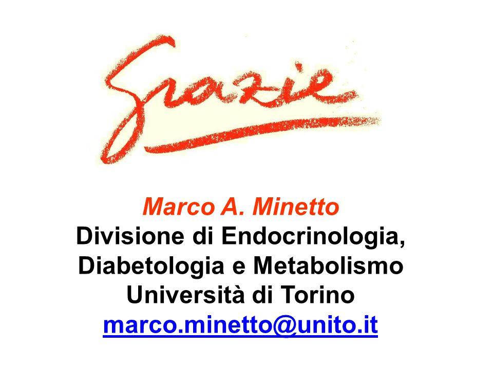 Marco A. Minetto Divisione di Endocrinologia, Diabetologia e Metabolismo Università di Torino marco.minetto@unito.it