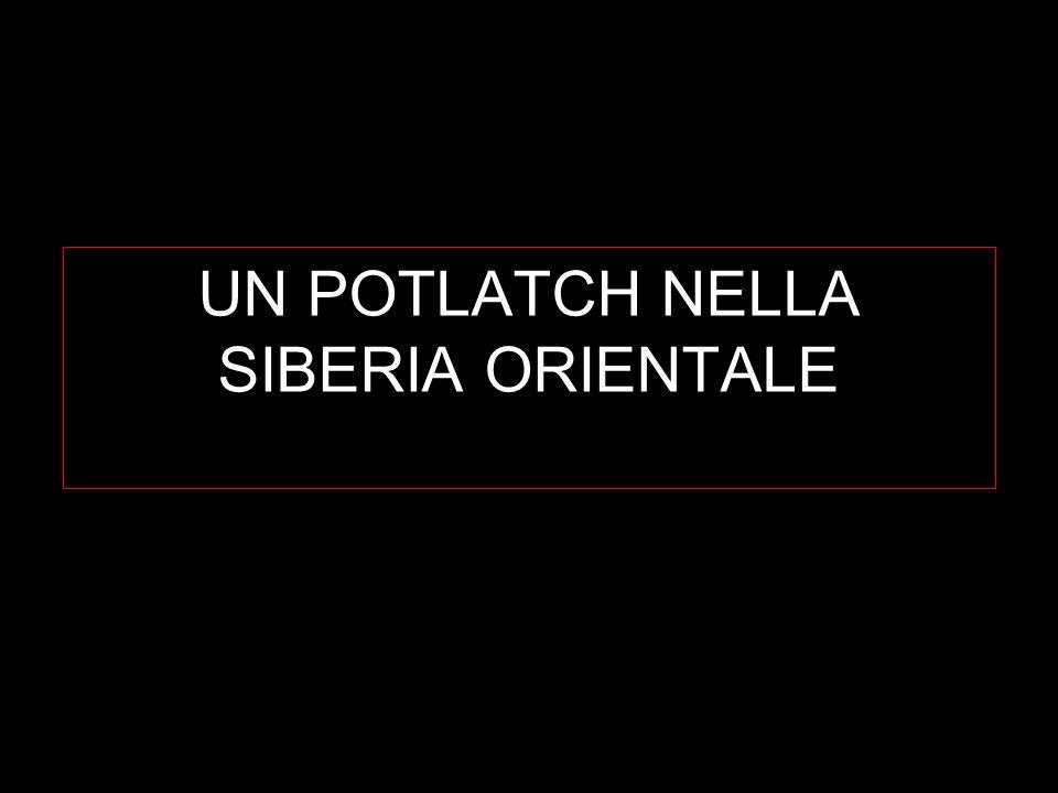 UN POTLATCH NELLA SIBERIA ORIENTALE