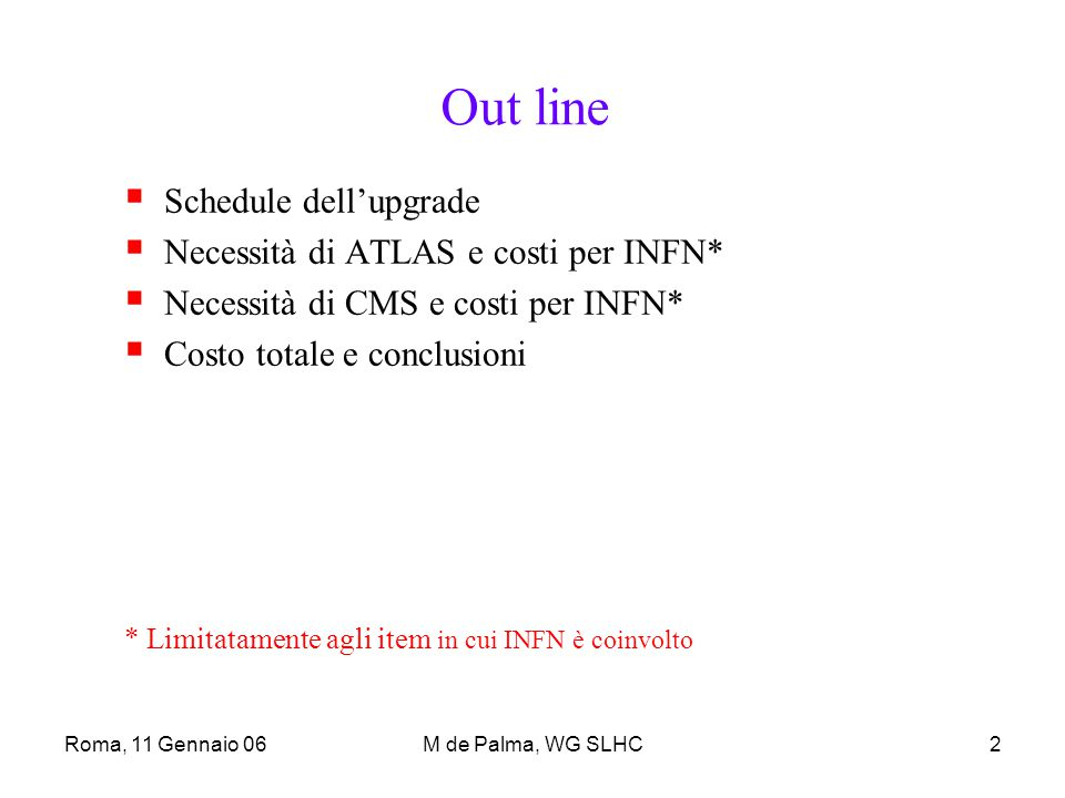 Roma, 11 Gennaio 06M de Palma, WG SLHC13 CMS - Costi