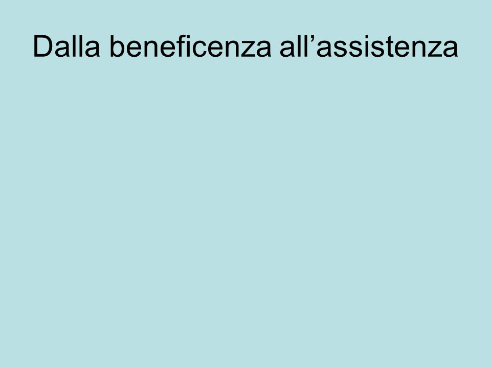 Dalla beneficenza all'assistenza
