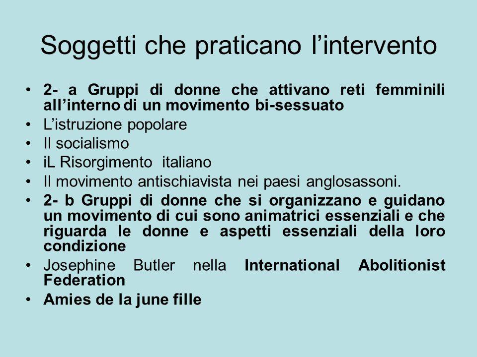 Soggetti che praticano l'intervento 2- a Gruppi di donne che attivano reti femminili all'interno di un movimento bi-sessuato L'istruzione popolare Il