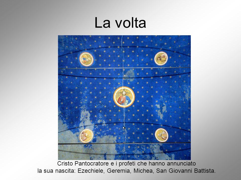 La volta Cristo Pantocratore e i profeti che hanno annunciato la sua nascita: Ezechiele, Geremia, Michea, San Giovanni Battista.