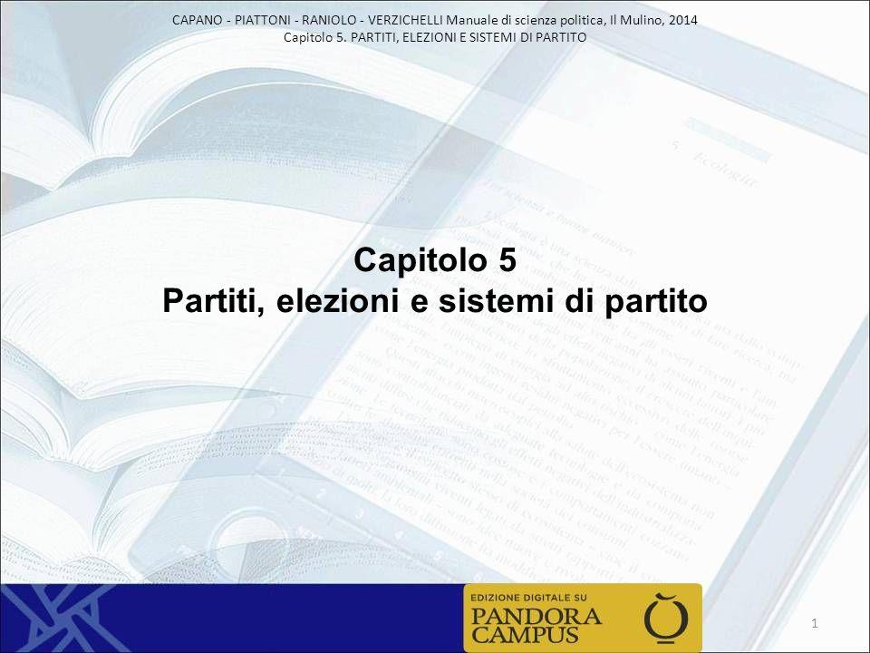 CAPANO - PIATTONI - RANIOLO - VERZICHELLI Manuale di scienza politica, Il Mulino, 2014 Capitolo 5. PARTITI, ELEZIONI E SISTEMI DI PARTITO Capitolo 5 P
