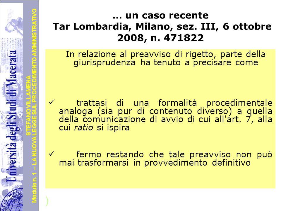 Università degli Studi di Perugia Modulo n. 1 – LA NUOVA LEGGE SUL PROCEDIMENTO AMMINISTRATIVO STEFANO VILLAMENA Segue … Il Tribunale ha ritenuto che