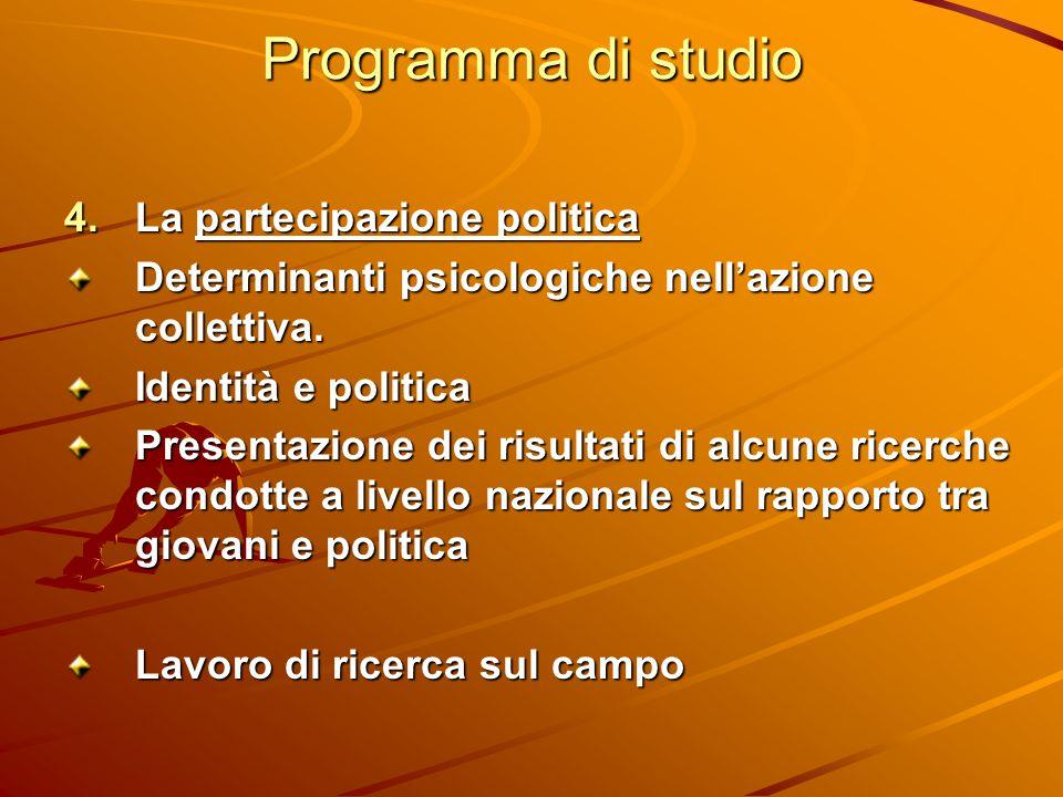 Programma di studio  La partecipazione politica Determinanti psicologiche nell'azione collettiva. Identità e politica Presentazione dei risultati di